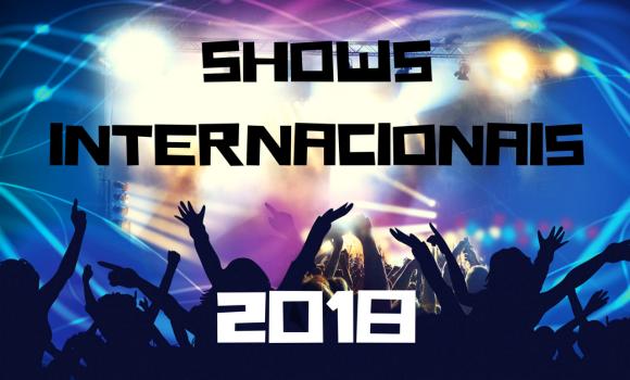 Shows Internacionais no Brasil em 2018